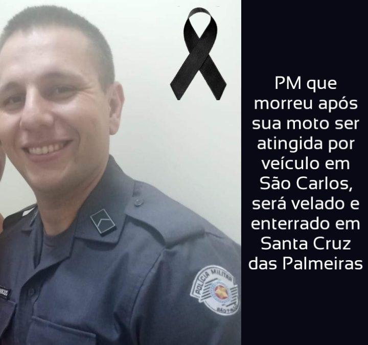 PM que morreu após sua moto ser atingida por  veículo em São Carlos, será velado e enterrado em Santa Cruz das Palmeiras